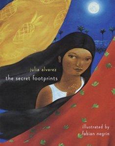 The Secret Footprints by Julia Alvarez